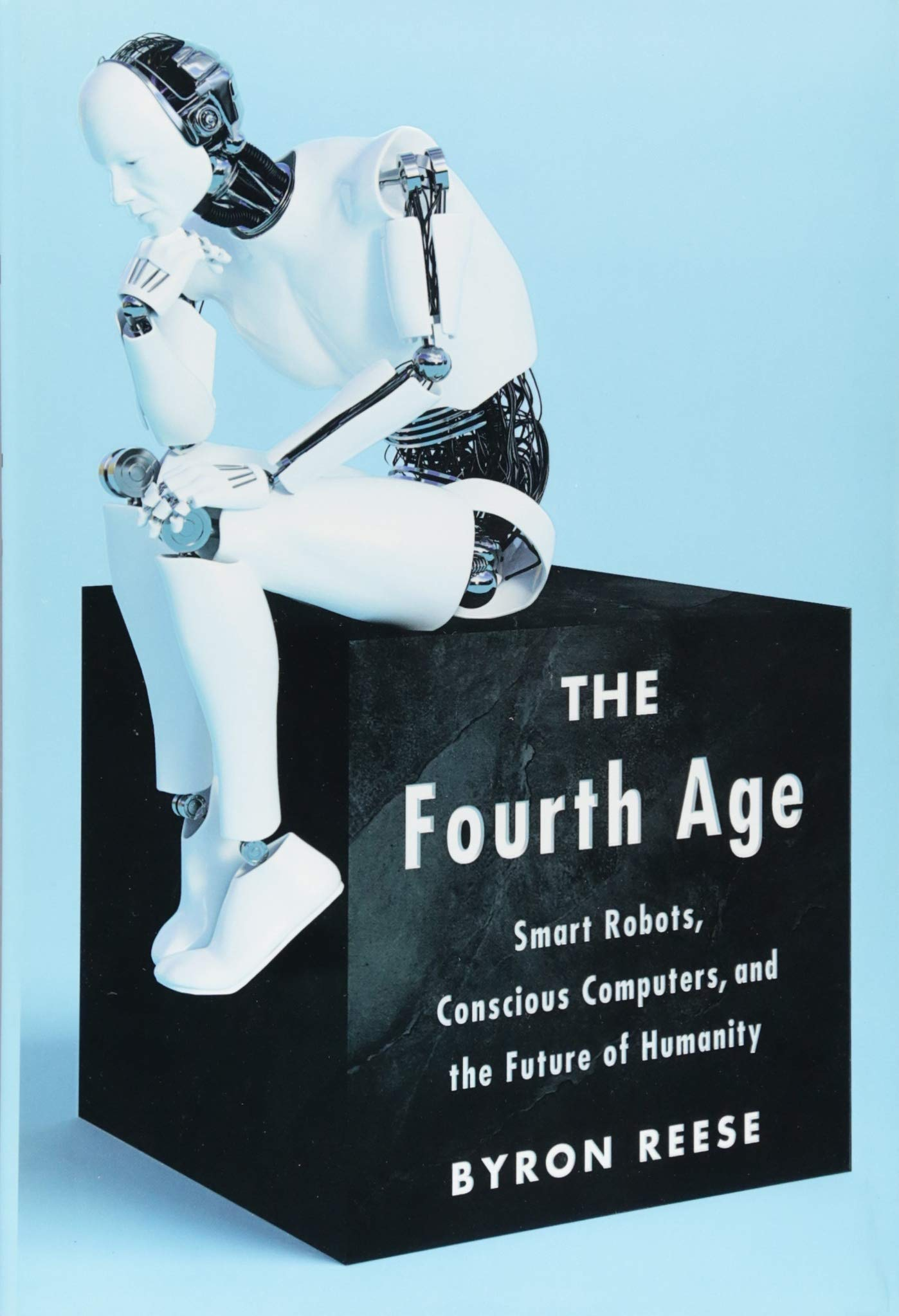 Book of the Day: The Fourth Age: Smart Robots, Conscious Computers, and the Future of Humanity