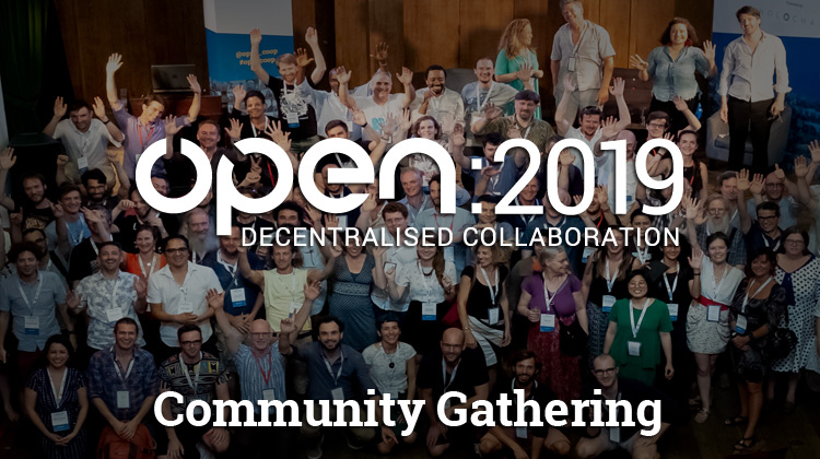 OPEN 2019 Community Gathering – Decentralised Collaboration
